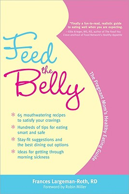 Feed the Belly By Largeman-roth, Frances/ Miller, Robin (FRW)