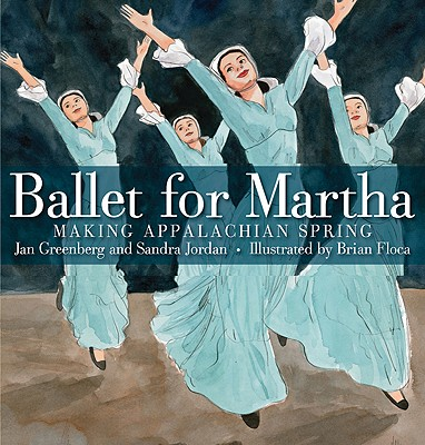 Ballet for Martha By Greenberg, Jan/ Jordan, Sandra/ Floca, Brian (ILT)